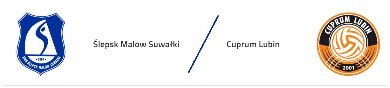 Mecz Ślepsk Malow Suwałki vs Cuprum Lubin