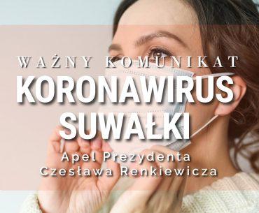 Koronawirus Suwałki - apel Prezydenta